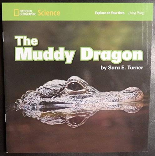 Explore On Your Own The Muddy Dragon: National Geographic Learning,