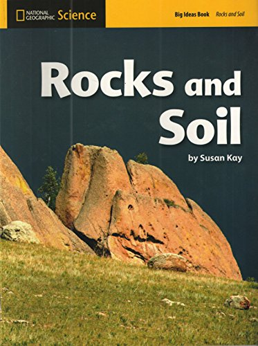 Rocks & Soil Big Ideas: National Geographic Learning,