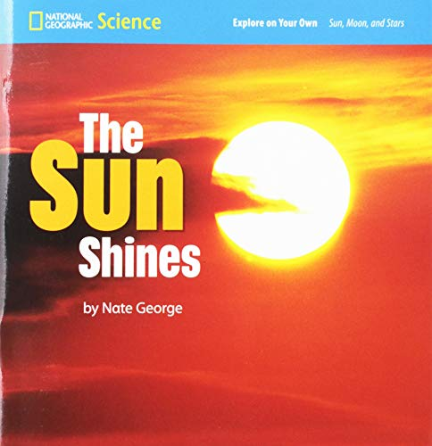 Explore On Your Own The Sun Shines: National Geographic Learning,