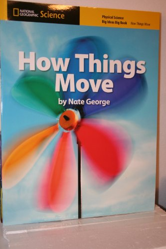 9780736272490: National Geographic Science K (Physical Science: How Things Move): Big Ideas Big Book