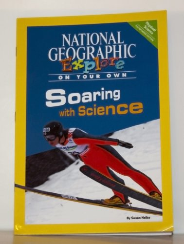 9780736278140: National Geographic Science 5 (Physical Science: Explore On Your Own Pathfinder): Soaring with Science