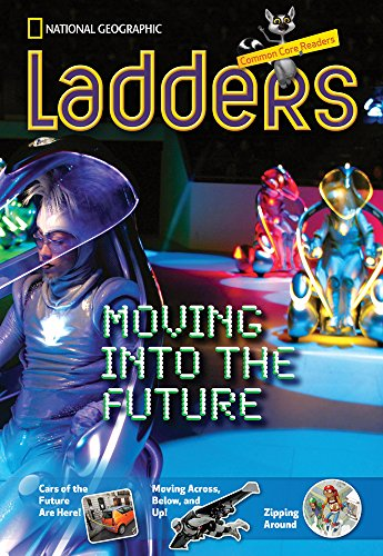 Ladders Reading/Language Arts 5: Moving into the Future (one-below; Social Studies) (Ladders ...