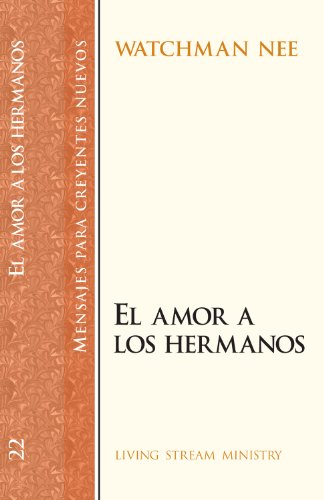 El Amor a Los Hermanos/Loving the Brothers: Watchman Nee