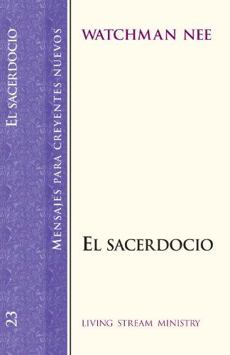 Mensajes para creyentes nuevos: #23 Sacerdocio, El (Mensajes Para Creyentes Nuevos/New Believer's Series) (Spanish Edition) (9780736301251) by Watchman Nee