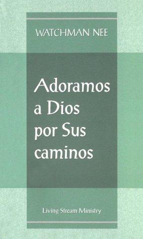 9780736301848: Adoramos a Dios por Sus caminos