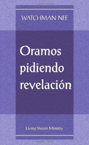 Oramos Pidiendo Revelacion (9780736303538) by Watchman Nee