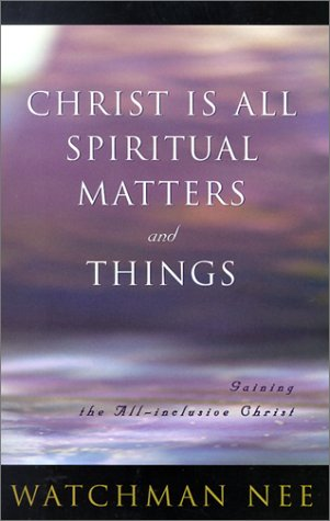 9780736303552: Christ is All Spiritual Matters and Things