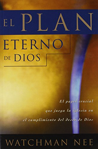 Plan eterno de Dios, El (Spanish Edition) (0736304150) by Watchman Nee