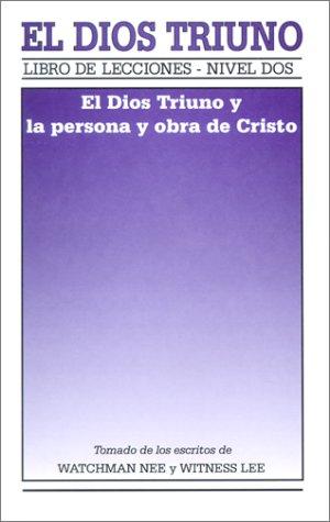 9780736309257: El Dios Triuno: El Dios Triuno y la Persona y Obra de Cristo (Libro de Lecciones)