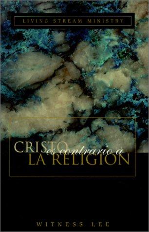 9780736310123: Cristo Es Contrario a la Religion