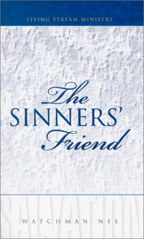 The Sinners' Friend (Salvation (Living Stream)) (0736312072) by Watchman Nee