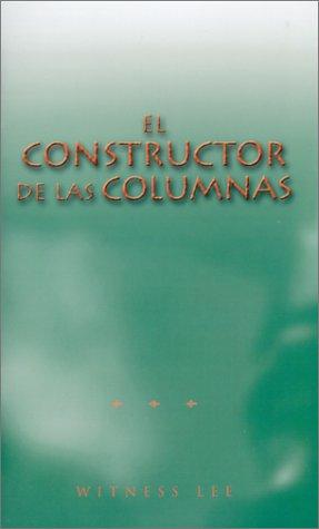 Constructor de las columnas, El (Spanish Edition): Witness Lee