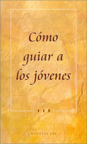 Como Guiar A los Jovenes = How to Lead the Young People (Spanish Edition): Lee, Witness