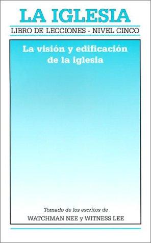 9780736320399: La Iglesia: Libro de Lecciones - Nivel Cinco: La Vision y Edificacion de la Iglesia (English and Spanish Edition)