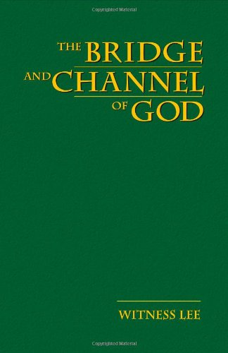 The Bridge and Channel of God: Witness Lee