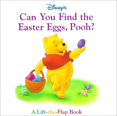 9780736400527: Disney's Can You Find the Easter Eggs, Pooh?: A Lift-The-Flap Book (Learn and Grow)