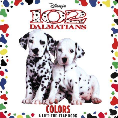 102 Dalmatians: Colors (Lift-the-Flap): RH Disney
