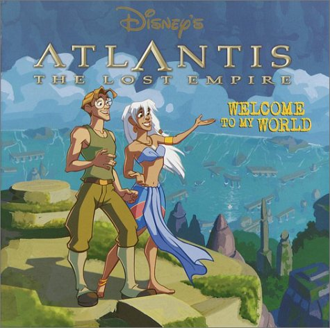 9780736410823: Welcome to My World (Disney's Atlantis: the Lost Empire)