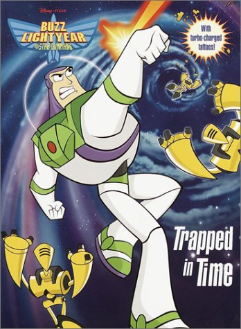 Buzz Lightyear of Star Command: Trapped in Time: RH Disney; Illustrator-Inc. Alvin & Associates; ...