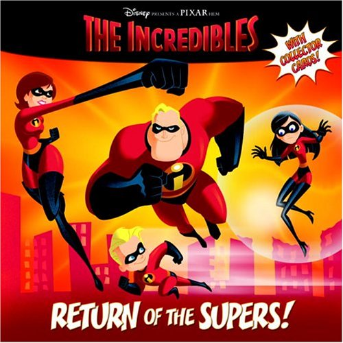 Return of the Supers! (The Incredibles Pictureback): Annie Auerbach