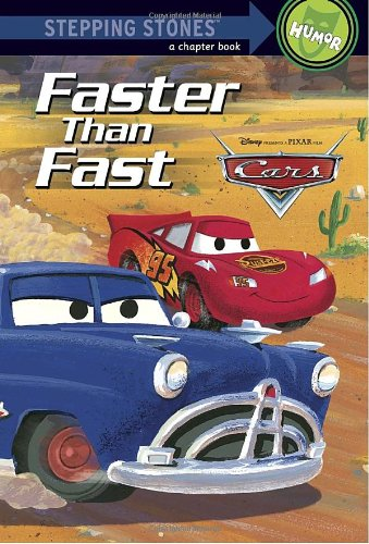 9780736423465: Faster Than Fast (A Stepping Stone Book) (Cars movie tie in)