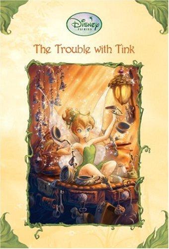 The Trouble With Tink (Disney Fairies): Thorpe, Kiki; Clarke,