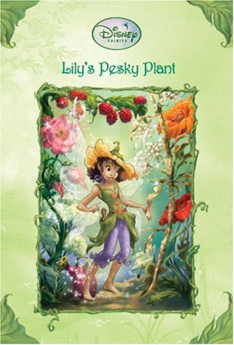 2 book lot: Lily's Pesky Plant AND The Trouble With Tink (Disney Faires)
