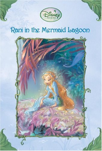9780736423755: Rani in the Mermaid Lagoon (Disney Fairies)