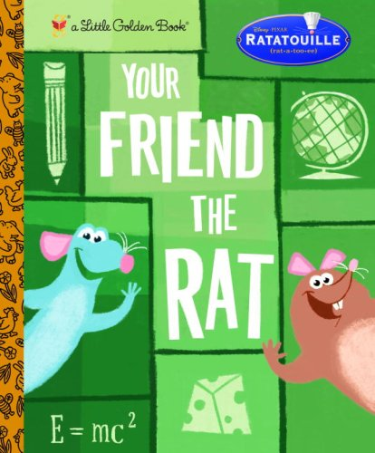 Your Friend the Rat (Little Golden Book): Jim Capobianco; Illustrator-Nate