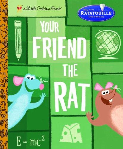 9780736424219: Your Friend the Rat (Little Golden Book)