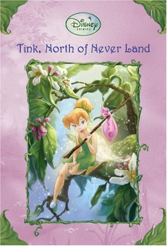 9780736424554: Tink, North of Never Land (Disney Fairies)