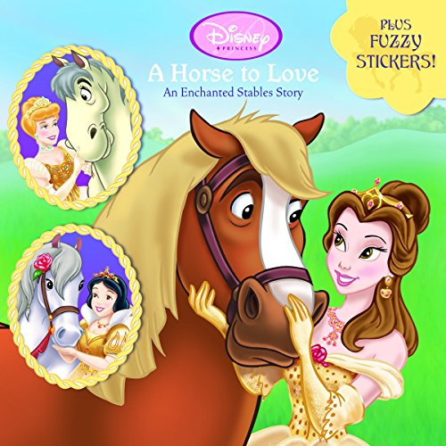 9780736425049: A Horse to Love: An Enchanted Stables Story (Disney Princess) (Pictureback(R))