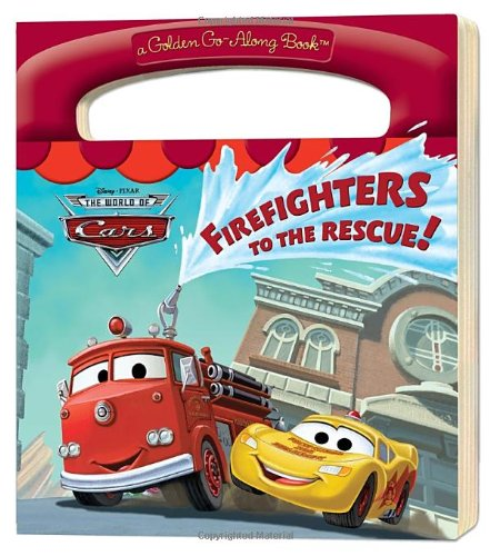 9780736425865: Firefighters to the Rescue! (Disney/Pixar Cars) (a Golden Go-Along Book)