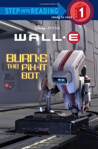9780736426091: Burn-E the Fix-It Bot (Disney/Pixar Wall-E) (Step Into Reading. Step 1)