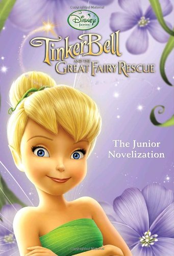 9780736426893: Tinker Bell and the Great Fairy Rescue: The Junior Novelization