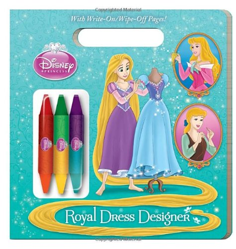 Royal Dress Designer (Disney Princess) (Write-On/Wipe-Off Activity Book) (0736428569) by Andrea Posner-Sanchez