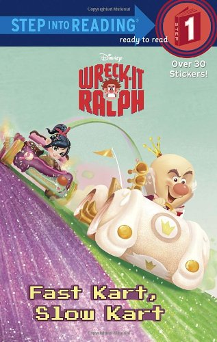 9780736429788: Wreck-It Ralph: Fast Kart, Slow Kart (Step Into Reading, Step 1: Wreck-It Ralph)