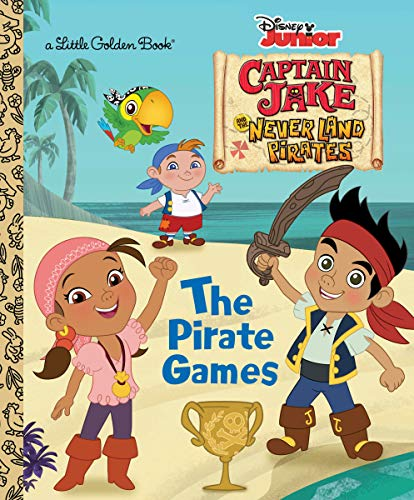 9780736430289: The Pirate Games (Disney Junior: Jake and the Neverland Pirates) (Little Golden Book)