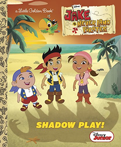 9780736430869: Shadow Play! (Disney Junior: Jake and the Never Land Pirates) (Little Golden Book)