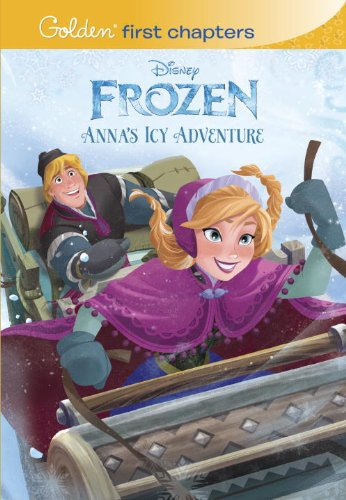 9780736431156: Frozen: Anna's Icy Adventure (Disney Frozen: Golden First Chapters)