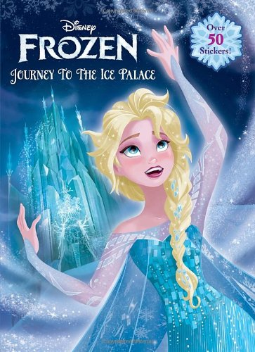 9780736431217: Frozen: Journey to the Ice Palace (Disney Frozen)