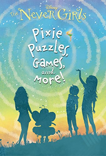 9780736431521: The Never Girls: Pixie, Puzzles, Games, and More! (Disney the Never Girls)