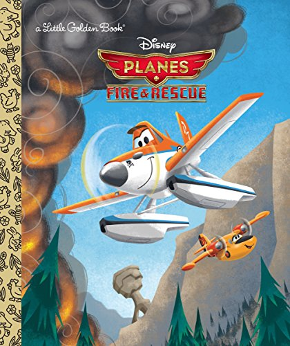 9780736431668: Planes: Fire & Rescue (Disney Planes: Fire & Rescue) (Little Golden Book)