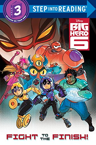 9780736431897: Big Hero 6: Fight to the Finish! (Step Into Reading. Step 3)