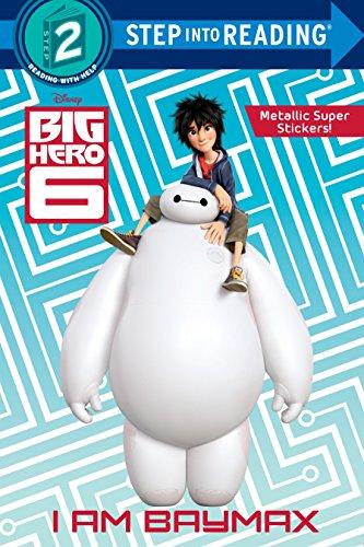 9780736433426: I Am Baymax (Disney Big Hero 6) (Step Into Reading. Step 2)