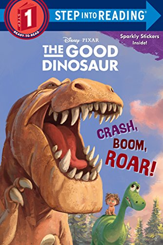 9780736433679: Crash, Boom, Roar! (Disney/Pixar The Good Dinosaur) (Step into Reading)