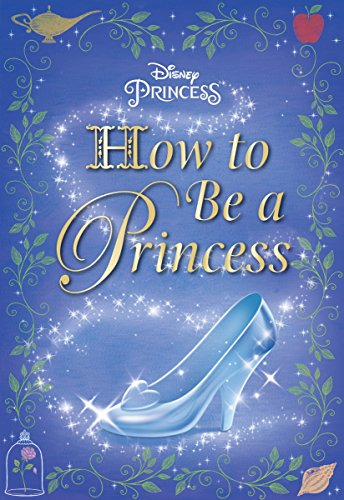 9780736434157: How to Be a Princess (Disney Princess) (Ultimate Handbook: Disney Princess)