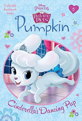 9780736434232: Pumpkin: Cinderella's Dancing Pup (Disney Princess: Palace Pets)