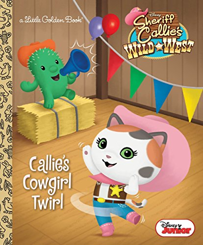 9780736434423: Callie's Cowgirl Twirl (Disney Junior: Sheriff Callie's Wild West) (Little Golden Book)