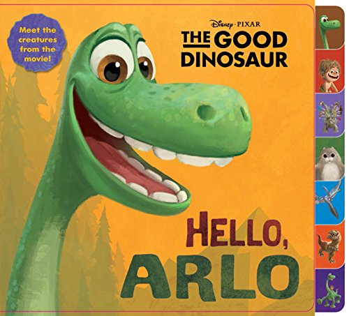 9780736434676: Hello, Arlo! (Disney/Pixar The Good Dinosaur) (Tabbed Board Book)